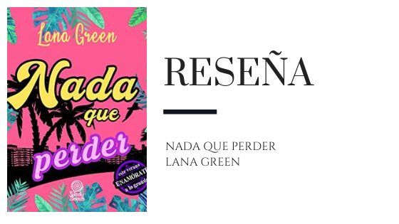 Blog Pirra Smith - Nada que perder de Lana Green