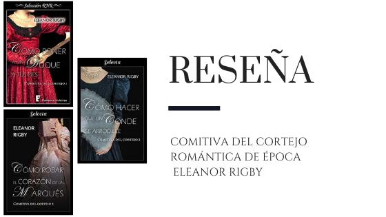 PirraSmith - reseña saga la comitiva del cortejo eleanor rigby