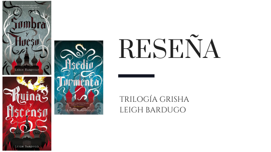 PirraSmith -Reseña Saga Grisha de Leigh Bardugo (adaptación en Netflix)