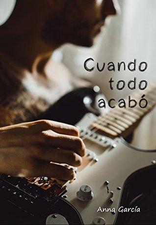 Cantantes en novelas romanticas - Cuando todo acabo - Anna Garcia